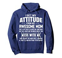 Get My Attitude From My Awesome Freakin Mom Loves Me Shirts Hoodie Navy