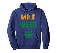 Milf Weed Leaf Marijuana Cannabis Fan T Shirt Kush Ganja Hoodie Navy