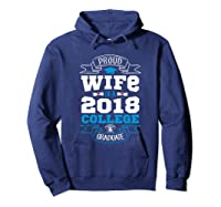 Proud Wife Of A 2018 College Graduate Shirt Grad Wife Hoodie Navy