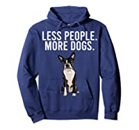 Less People More Dogs Boston Terrier Funny Introvert T-shirt Hoodie Navy