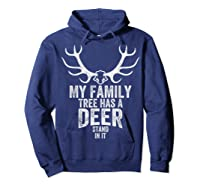 S My Family Tree Has A Deer Stand In It Gifts Hunting T-shirt Hoodie Navy