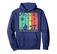 Say Hello To Summer Shirts Hoodie Navy