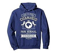 S Soy Un Papa Chiapaneco Como Un Papa Normal Pero Mas Chingon T-shirt Hoodie Navy