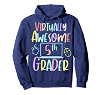 Virtually Awesome Fifth Grader E Learning Back To School Shirts Hoodie Navy