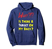 Target On My Back Funny With Bullseye On Back Shirts Hoodie Navy