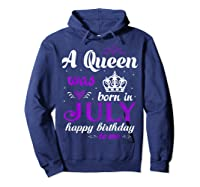 Queen Was Born In July Happy Birthday For Girl Shirts Hoodie Navy