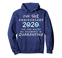 51st Anniversary Celebrate In Quarantine, Social Distancing Shirts Hoodie Navy