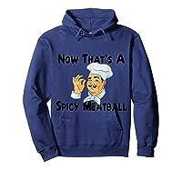 Spicy Meatball Italian Chef Shirts Hoodie Navy