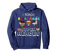 I Teach Preschool Superheroes T-shirt Hoodie Navy
