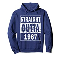 Straight Outta 1967 Funny 50th Birthday Gift Shirts Hoodie Navy