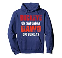 Buckeye On Saturday Dawg On Sunday Funny Gift Cleveland Ohio Shirts Hoodie Navy
