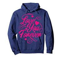 Love You Forever Shirts Hoodie Navy