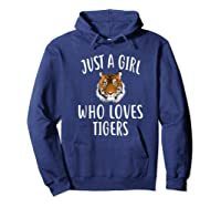 Just A Girl Who Loves Tigers Funny Tiger Shirts Hoodie Navy