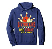 Living Life One Strike At A Time Bowlers Gift Shirts Hoodie Navy