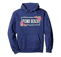 Pismo Beach California Floral Hibiscus Flower Shirts Hoodie Navy