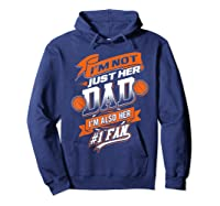 I'm Not Just Her Dad I'm Her Number 1 Fan Basketball Shirts Hoodie Navy