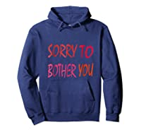 Sorry To Bother You T-shirt Hoodie Navy