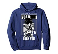 Forgive Forget Fuck That And Fuck You Profanity Quote Shirts Hoodie Navy