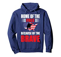 Home Of The Free Because Of The Brave T-shirt Hoodie Navy