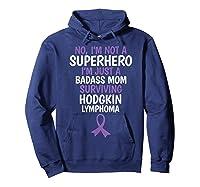 Badass Mom Surviving Hodgkin Lymphoma Quote Funny T-shirt Hoodie Navy