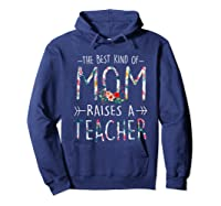 The Best Kind Of Mom Raises A Tea T Shirt Gift For Mama Hoodie Navy