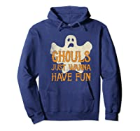 Ghouls Just Wanna Have Fun Halloween Ghost Shirts Hoodie Navy