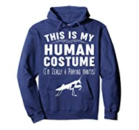 This Is My Halloween Costume I'm Realy Praying Mantis Shirts Hoodie Navy