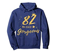 82nd Birthday Party Gift For , 82 And Gorgeous Shirts Hoodie Navy