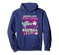 Sister Baseball Brother Loving Team Cheering Shirts Hoodie Navy
