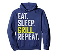 Eat Sleep Grill Repeat Grilling Cook Cooking Bbq Barbecue T-shirt Hoodie Navy