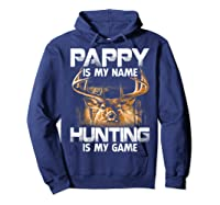 Pappy Is My Name Hunting Is My Game Shirts Hoodie Navy