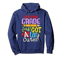 Second Grade Just Got A Lot Cuter Back To School T-shirt Hoodie Navy