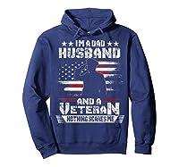 Dad Husband Veteran Nothing Scares Me American Flag Shirts Hoodie Navy