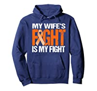 Multiple Sclerosis My Wife's Fight Is My Fight Ms Shirts Hoodie Navy