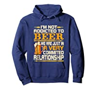 I'm Not Addicted To Beer Funny Beer Addicted Drinking Shirts Hoodie Navy
