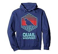 Quail Whisperer Retro Vintage 80s Retrowave Gift Shirts Hoodie Navy
