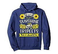Sunshine And Triplets Funny Triplets Mom Grandma Shirts Hoodie Navy