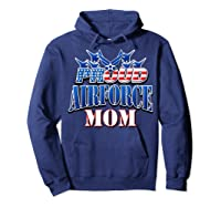Proud Air Force Mom Shirt Mothers Day Patriotic Usa Military Hoodie Navy
