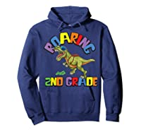T Rex Back To School Roaring Into 2nd Grade Gift Shirts Hoodie Navy