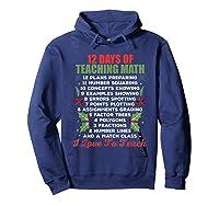 12 Days Of Teaching Math Christmas Math Tea T-shirt Hoodie Navy
