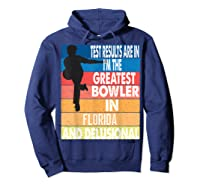The Greatest Bowler In Florida Bowling Shirts Hoodie Navy