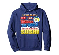 On My Way To Takeover The World But I Got Distracted Sushi Premium T-shirt Hoodie Navy