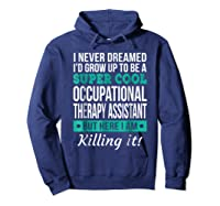 Super Cool Occupational Therapy Assistant T-shirt Funny Gift Hoodie Navy
