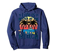 Life Is Better At The Beach Holidays Summer Vacation Ocean Shirts Hoodie Navy