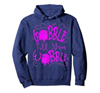 Gobble Till You Wobble Happy Thanksgiving Turkey For T-shirt Hoodie Navy