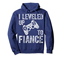 Funny Video Gamer Gift I Leveled Up To Fiance Cute Shirts Hoodie Navy