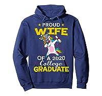 Proud Wife Of A 2020 College Graduate Unicorn Dabbing Gift Shirts Hoodie Navy