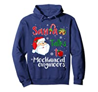 Santa Talks To Mechanical Engineers Christmas Ugly Xmas Shirts Hoodie Navy