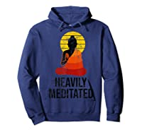 Funny Yoga Quote For Heavily Over Meditated Buddha Shirts Hoodie Navy