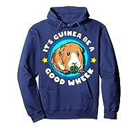 It\\\'s Guinea Be A Good Wheek   Cute Cavy Gift   Guinea Pig T-shirt Hoodie Navy